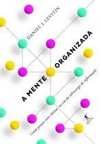Mente Organizada, A - Objetiva - 952686