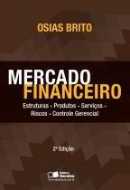 Mercado financeiro: estruturas, produtos, servicos - Saraiva