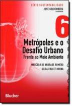 Metropoles e o desafio urbano - vol. 6 - Edgard blucher