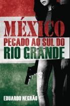 México - Pecado ao Sul do Rio Grande - Scortecci editora