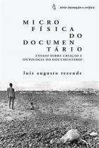 Microfisica do Documentario - Pensamento brasileir
