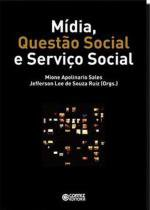 Midia, questao social e serviço social - Cortez