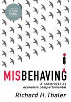 Misbehaving - A construção da economia comportamental