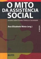 Mito da assistencia social, o - Cortez editora