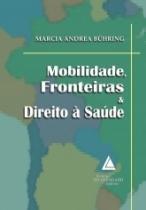Mobilidade, Fronteiras E Direito A Saude - Livraria Do Advogado - 952875