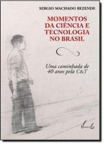 Momentos da ciencia e tecnologia no brasil - Vieira  lent