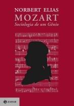 Mozart sociologia de um genio - Jorge zahar
