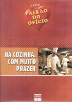 Na cozinha, com muito prazer - dvd - Senac sp