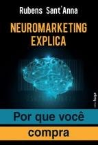 Neuromarketing Explica por Que Você Compra - Buqui editora