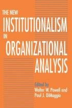 New Institutionalism in Organizational Analysis - Chicago university p