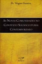 Novas comunidades no contexto sociocultural contemporâneo - Canção nova