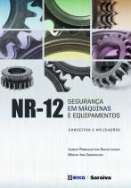 Nr-12 - seguranca em maquinas e equipamentos - Erica (saraiva)