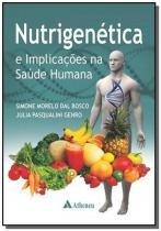 Nutrigenética e Implicacões na Saúde Humana - Atheneu
