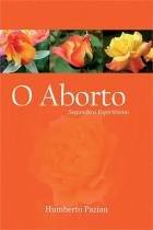 O aborto segundo o espiritismo - Boa nova editora