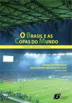 O brasil e as copas do mundo - Zagodoni