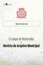 O campo do historiador na revista do arquivo municipal - Paco editorial