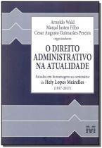 O Direito Administrativo na Atualidade - Malheiros