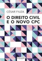 O direito civil e o novo cpc - Dplacido editora