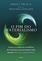 O Fim do Materialismo - Como as Evidências Científicas dos Fenômenos Paranormais Estão Unindo Ciência e Espiritualidade