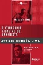 O Itinerário Pioneiro do Urbanista Attilio Corrêa Lima - Paco editorial