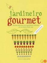 O Jardineiro Gourmet - Quarto publishing