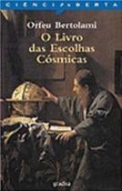 O livro das escolhas cosmicas - Gradiva