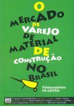 O Mercado de Varejo de Material de Construção no Brasil - Dvs editora