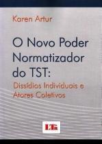 O Novo Poder Normatizador do Tst - Ltr