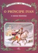O principe ivan e outras historias - Paulinas editora