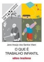 O que e trabalho infantil - Brasiliense