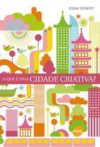 O Que é uma Cidade Criativa - Editora senac