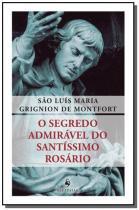 O segredo admiravel do santissimo rosario - Ecclesiae