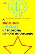 O Socialismo Liberal Na Filosofia de Norberto Bobbio - Paco
