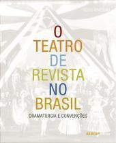 O teatro de revista do brasil -