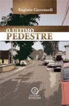 O ultimo pedestre - Editora kiron