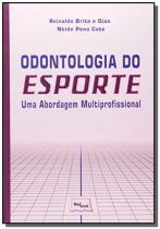 Odontologia do esporte: uma abordagem multiprofiss - Medbook