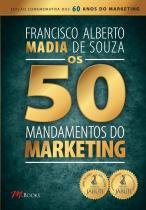 Os 50 mandamentos do marketing - M.books