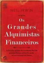 Os grandes alquimistas financeiros - Elsevier editora