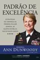 Padrão de excelência - Estratégias de Liderança da Primeira Mulher a ser Nomeada General de Quatro Estrelas nos Estados Unidos