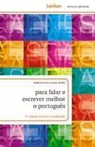 Para Falar e Escrever Melhor o Portugues - Lexikon