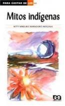 Para Gostar De Ler Vol 40 - Mitos Indígenas - 1
