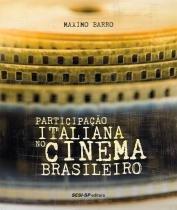 Participacao Italiana No Cinema Brasileiro - Sesi-Sp - 1