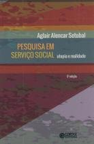 Pesquisa em serviço social - utopia e realidade - Cortez