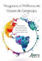 Pesquisas e praticas no ensino de geografia - Appris