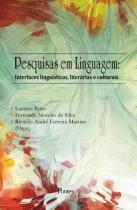 Pesquisas em linguagem - interfaces linguisticas, literarias e culturais - Pontes editores