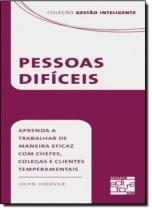 Pessoas dificeis - aprenda a trabalhar de maneira eficaz com chefes, colegas e clientes temperamentais - Senac rj
