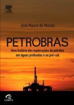 Petrobras: uma historia das exploracoes de petrole - Elsevier