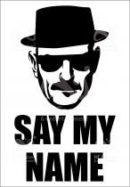 Placa geek: breaking bad say my name - Legiao nerd