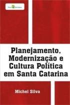 Planejamento, modernizaçao e cultura politica em - Paco editorial