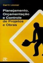 Planejamento, orcamentacao e controle de projetos e obras - Livros tec. e cientificos (grupo gen)